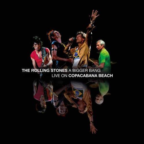 The Rolling Stones - A Bigger Bang - Live On Copacabana Beach (2021)
