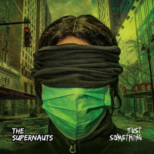 The Supernauts - Just Something (2021)