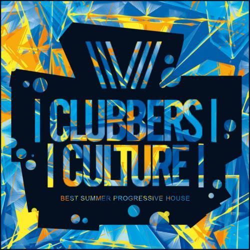 Clubbers Culture: Best Summer Progressive House (2021)