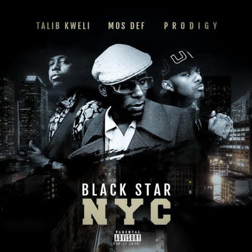 Talib Kweli & Prodigy & Mos Def - Black Star NYC (2021)