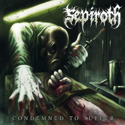 Sepiroth - Condemned to Suffer (2021)