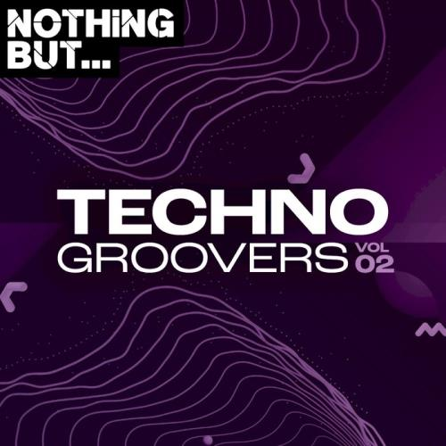 Nothing But... Techno Groovers, Vol. 02 (2021)