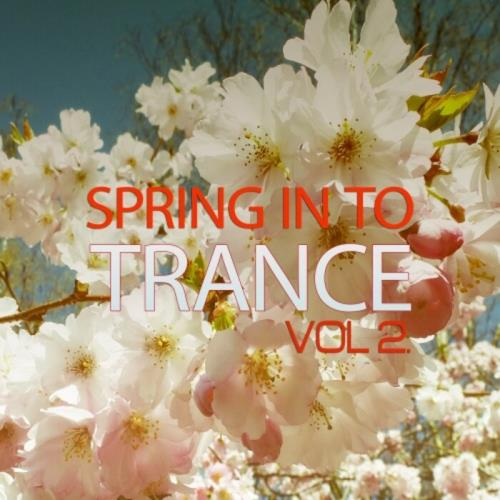 Spring In To Trance Vol 2 (2021) FLAC