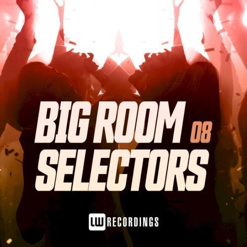Big Room Selectors, 08 (2021)