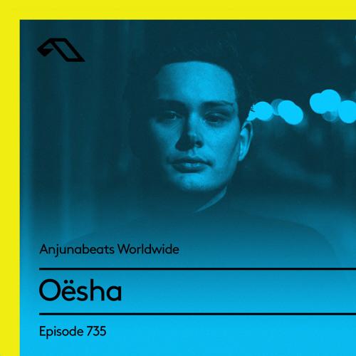 Oesha - Anjunabeats Worldwide 735 (2021-07-19)