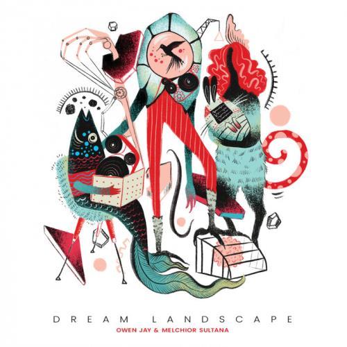 Owen Jay & Melchior Sultana - Dream Landscape (2021)