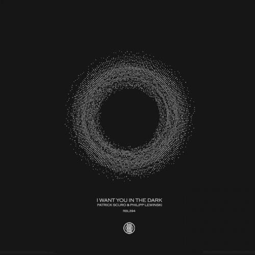 Patrick Scuro & Philipp Lewinski - I Want You in the Dark (2021)