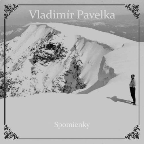 Vladimir Pavelka - Spomienky (2021) FLAC