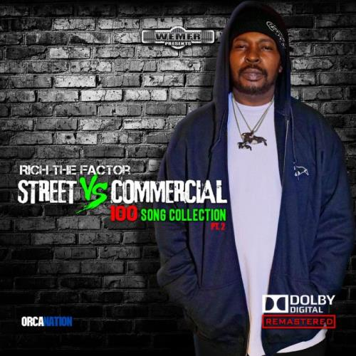 Rich The Factor - Streets Vs Commercial 100 Song Collection, Pt. 2 (2021)