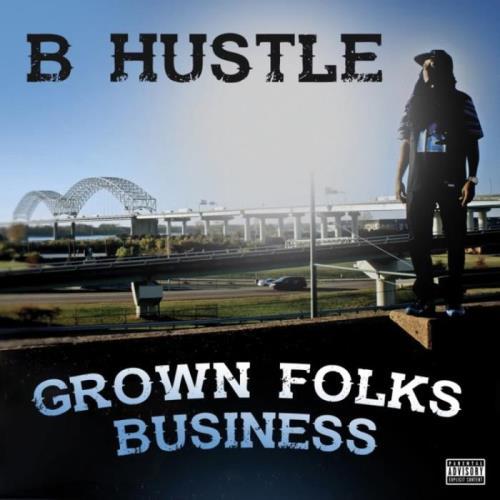 B Hustle - Grown Folks Business (2021)
