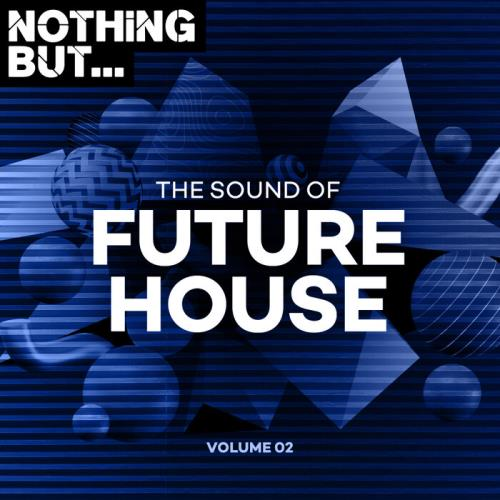 Nothing But... The Sound Of Future House, Vol. 02 (2021)