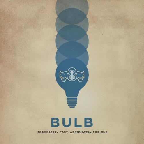 Bulb - Moderately Fast, Adequately Furious (2021)