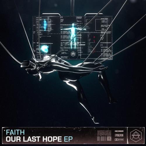 Faith, Moosa Saleem, Georgia Michel, Raptures - Our Last Hope EP (2021)