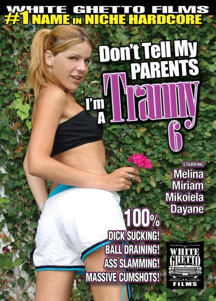 Don't Tell My Parents I'm A Tranny 6 (2014)