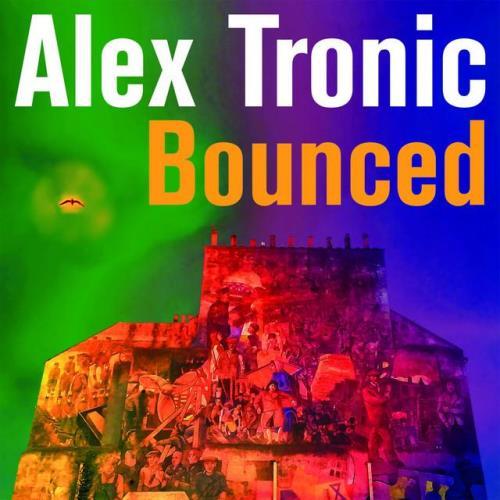Alex Tronic - Bounced (2021)