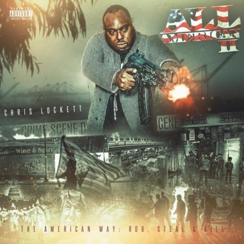 Chris Lockett - All American Part II The American Way: Rob, Steal & Kill (2021)