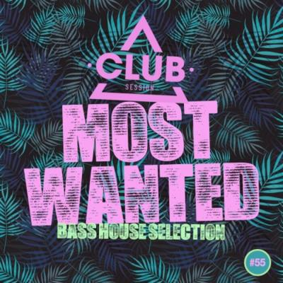 Most Wanted - Bass House Selection, Vol. 55 (2021)