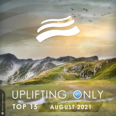 Uplifting Only Top 15: August 2021 (2021)