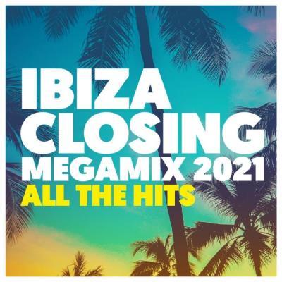 Ibiza Closing Megamix 2021: All The Hits (2021)