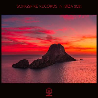 Songspire Records In Ibiza 2021 (2021)