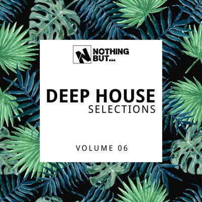 Nothing But... Deep House Selections, Vol. 06 (2021)