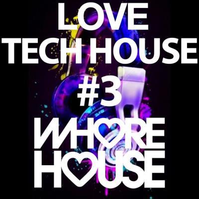 Whore House Loves Tech House #3 (2021)